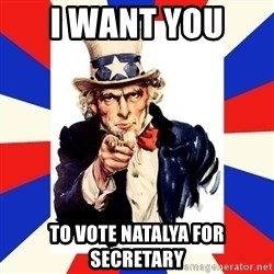 uncle sam i want you - i want you  to vote natalya for secretary