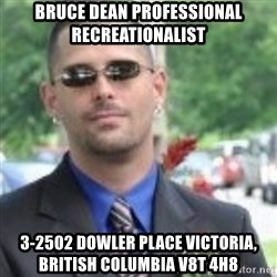ButtHurt Sean - bruce dean professional recreationalist 3-2502 Dowler Place Victoria, British Columbia V8T 4H8