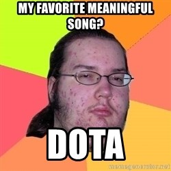 Butthurt Dweller - my favorite meaningful song? dota