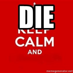 Keep Calm 3 - DIE