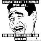 Yao Ming Meme - Mufasa told me to remember who I was... But then I remembered I hate who I am