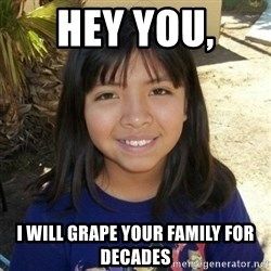 aylinfernanda - HEY YOU,  I WILL GRAPE YOUR FAMILY FOR DECADES