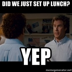 Step Brothers Best friends - Did we just set up lunch? yep