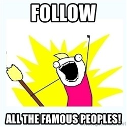 All the things - Follow All the famous peoples!