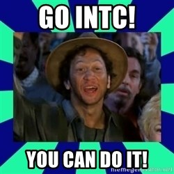 You can do it! - go intc! you can do it!