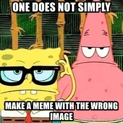 Serious Spongebob - one does not simply make a meme with the wrong image