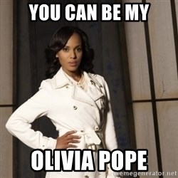 Sassy Olivia Pope - You can be my OlivIa pope