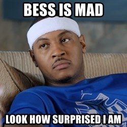 Carmelo Anthony surprised - Bess Is mad Look how surprised i am