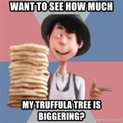 Aroused Once-ler - want to see how much my truffula tree is biggering?