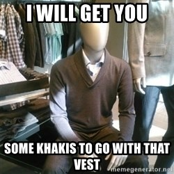Trender Man - I will get you Some Khakis to go with that vest