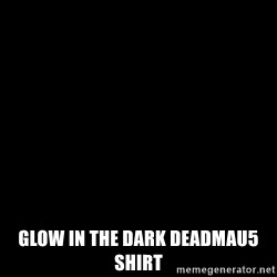 Blank Black -  glow in the dark deadmau5 shirt