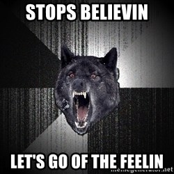 Insanity Wolf - Stops believin let's go of the feelin