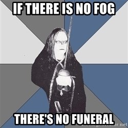 Black Metal Sword Kid - if there is no fog there's no funeral
