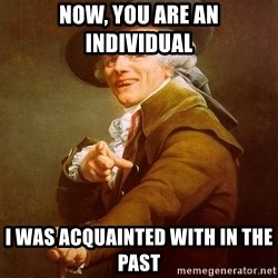 Joseph Ducreux - Now, you are an individual I was acquainted with in the past
