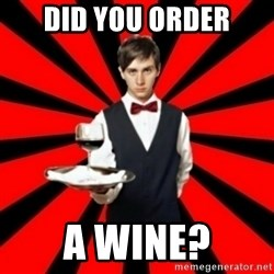 typical_off - DID YOU ORDER A WINE?