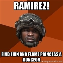 Ramirez do something - Ramirez! Find Finn and Flame Princess a Dungeon