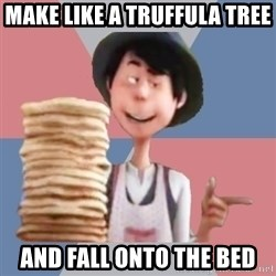 Aroused Once-ler - Make like a truFfUla tree And fall onto the bed