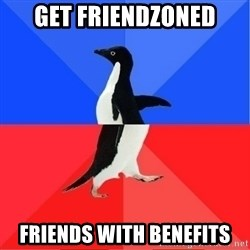 Socially Awkward to Awesome Penguin - GET FRIENDZONED FRIENDS WITH BENEFITS