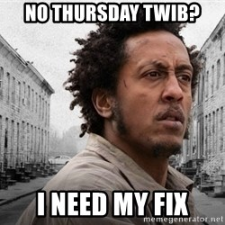 The Wire, Bubbles - No Thursday TWiB? I need my fix