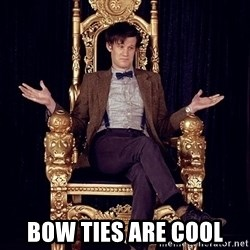Hipster Doctor Who -  Bow Ties are cool