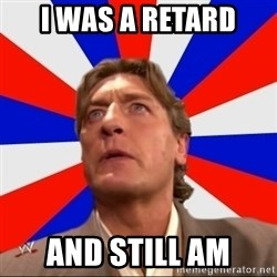 Regal Remembers - I WAS A RETARD AND STILL AM