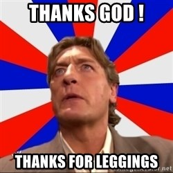 Regal Remembers - THANKS GOD ! THANKS FOR LEGGINGS