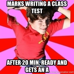Model Immortal - MARKS WRITING A CLASS TEST  AFTER 20 MIN. READY AND GETS AN A