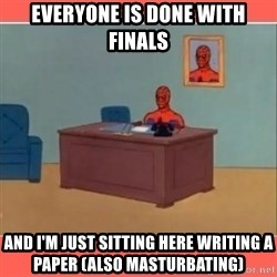 Masturbating Spider-Man - Everyone is done with finals and i'm just sitting here writing a paper (also masturbating)