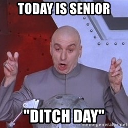 """Dr. Evil Air Quotes - Today is Senior """"DITCH DAY"""""""