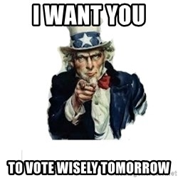 I want you (No words) - I want you  To vote wisely tomorrow