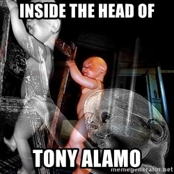 dead babies - INSIDE THE HEAD OF Tony Alamo