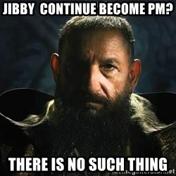The Mandarin - jibby  continue become pm? there is no such thing