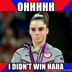 Mckayla Maroney Does Not Approve - OHHHHH I DIDN'T WIN HAHA