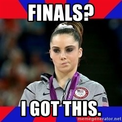 Mckayla Maroney Does Not Approve - Finals? I got this.