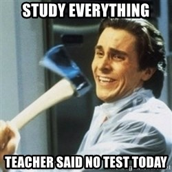 Christian Bale axe - Study everything teacher said no test today