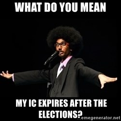 AFRO Knows - what do you mean  my ic expires after the elections?