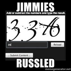 Captcha - jimmies russled