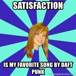 dumb girl - Satisfaction is my favorite song by Daft punk