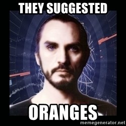 General Zod - they suggested oranges