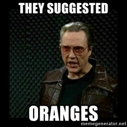 cowbell - they suggested oranges