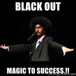 AFRO Knows - BLACK OUT MAGIC TO SUCCESS.!!