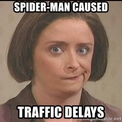 Debbie Downer - SPIDER-MAN CAUSED TRAFFIC DELAYS