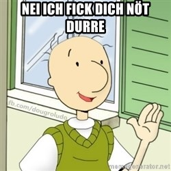 Doug Base - NEI ICH FICK DICH NÖT DURRE