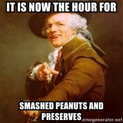 Joseph Ducreux - IT IS NOW THE HOUR FOR  SMASHED PEANUTS AND PRESERVES