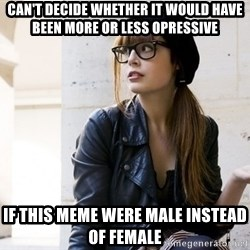 Scumbag Continental Philosopher - Can't decide whether it would have been more or less opressive if this meme were male instead of female