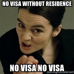 angry woman - NO VISA WITHOUT RESIDENCE NO VISA NO VISA