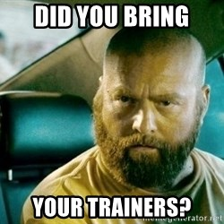 alan hangover 2 - did you bring your trainers?