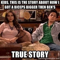 How i met your mother kids - Kids, this is the story about how i got a biceps bigger then ben's    true story