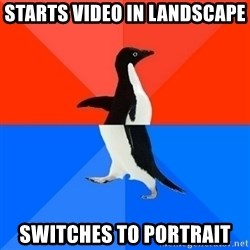 Socially Awesome Awkward Penguin - STARTS VIDEO IN LANDSCAPE SWITCHES TO PORTRAIT