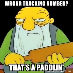 paddling - Wrong tracking number? That's a paddlin'